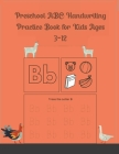 Preschool ABC Handwriting Practice Book for Kids Ages 3-12: Animal alphabet print handwriting practice workbook with sight words for PreK, Kindergarte Cover Image
