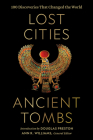 Lost Cities, Ancient Tombs: 100 Discoveries That Changed the World Cover Image