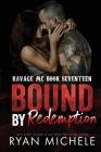 Bound by Redemption (Ravage MC #17) (Ravage MC Bound #8) Cover Image
