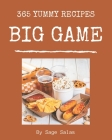 365 Yummy Big Game Recipes: Best Yummy Big Game Cookbook for Dummies Cover Image
