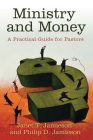Ministry and Money: A Practical Guide for Pastors Cover Image