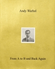 Andy Warhol—From A to B and Back Again Cover Image