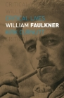 William Faulkner (Critical Lives) Cover Image