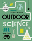 Experiment with Outdoor Science: Fun projects to try at home (STEAM Ahead) Cover Image