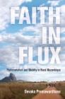 Faith in Flux: Pentecostalism and Mobility in Rural Mozambique (Contemporary Ethnography) Cover Image