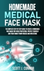 Homemade Medical Face Mask: The simplest step by step guide to create a homemade face mask for virus protection. Protect yourself and your family, Cover Image