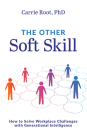 The Other Soft Skill: How to Solve Workplace Challenges with Generational Intelligence Cover Image