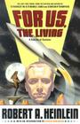 For Us, the Living: A Comedy of Customs Cover Image