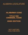 Alabama Code Title 13a Criminal Code 2020 Edition: West Hartford Legal Publishing Cover Image