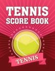Tennis Score Book: Game Record Keeper for Singles or Doubles Play Ball on Red Design Cover Image