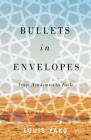 Bullets in Envelopes: Iraqi Academics in Exile Cover Image
