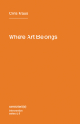 Where Art Belongs (Semiotext(e) Intervention (Numbered) #8) Cover Image