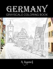 Germany Grayscale Coloring Book: Beautiful Images of Buildings and Castles to Color Cover Image