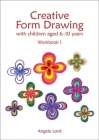 Creative Form Drawing: With Children Aged 6-10 Workbook 1 (Education) Cover Image