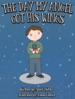 The Day My Angel Got His Wings Cover Image