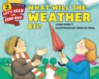 What Will the Weather Be? (Let's-Read-and-Find-Out Science 2) Cover Image