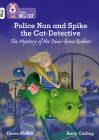 Police Nan and Spike the Cat-Detective: The Mystery of the Dino-Bone Robber: Band 10+/White Plus (Collins Big Cat) Cover Image