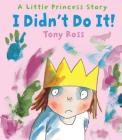 I Didn't Do It! (Little Princess) Cover Image