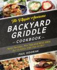 The Flippin' Awesome Backyard Griddle Cookbook: Tasty Recipes, Pro Tips and Bold Ideas for Outdoor Flat Top Grillin' Cover Image
