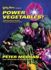 Lucky Peach Presents Power Vegetables!: Turbocharged Recipes for Vegetables with Guts: A Cookbook Cover Image