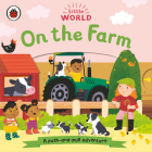 On the Farm: A Push-and-Pull Adventure (Little World) Cover Image