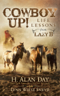 Cowboy Up!: Life Lessons from the Lazy B Cover Image