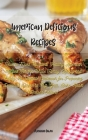 American Delicious Recipes: How to Make Succulent, Healthy American Recipes For the Whole Family Quickly and Easily. the Ultimate Cookbook for Pre Cover Image