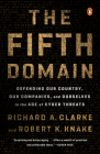The Fifth Domain: Defending Our Country, Our Companies, and Ourselves in the Age of Cyber Threats Cover Image