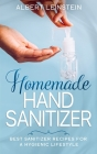 Homemade Hand Sanitizer: Best Sanitizer Recipes for a Hygienic Lifestyle Cover Image