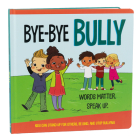 Bye-Bye Bully (Mom's Choice Awards Gold Award Recipient - Book & Downloadable App!) Cover Image