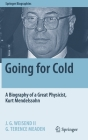 Going for Cold: A Biography of a Great Physicist, Kurt Mendelssohn (Springer Biographies) Cover Image