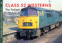 Class 52 Westerns The Twilight Years: The Amberley Railway Archive Volume 5 Cover Image