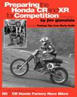Preparing the Honda CR and XR for Competition: Includes Training Tips from Marty Smith, and and a detailed look at the CR and RC Honda Factory Race Bi Cover Image