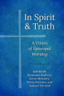 In Spirit and Truth: A Vision of Episcopal Worship Cover Image