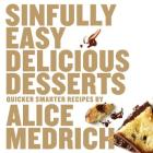 Sinfully Easy Delicious Desserts Cover Image