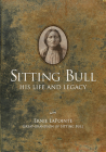 Sitting Bull: His Life and Legacy Cover Image