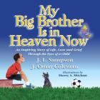 My Big Brother Is in Heaven Now: An Inspiring Story of Life, Love and Grief Through The Eyes of a Child Cover Image