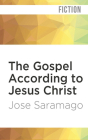 The Gospel According to Jesus Christ Cover Image
