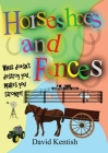 Horseshoes and Fences: What doesn't destroy you makes you stronger. Cover Image