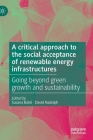 A Critical Approach to the Social Acceptance of Renewable Energy Infrastructures: Going Beyond Green Growth and Sustainability Cover Image