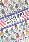 Drawing the Vote: An Illustrated Guide to Voting in America Cover Image