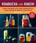 Kombucha and Kimchi: How Probiotics and Prebiotics Can Improve Brain Function Cover Image