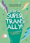 Being a Super Trans Ally!: A Creative Workbook and Journal for Young People Cover Image