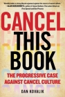Cancel This Book: The Progressive Case Against Cancel Culture Cover Image