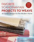 Favorite Scandinavian Projects to Weave: 45 Stylish Designs for the Modern Home Cover Image