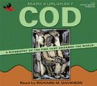 Cod: A Biography of the Fish That Changed the World Cover Image