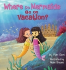 Where Do Mermaids Go on Vacation? Cover Image