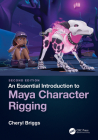 An Essential Introduction to Maya Character Rigging Cover Image