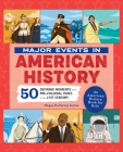 Major Events in American History: 50 Defining Moments from Pre-Colonial Times to the 21st Century Cover Image