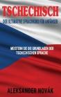 Tschechisch: Der ultimative Sprachkurs für Anfänger: Meistern Sie die Grundlagen der tschechischen Sprache Cover Image
